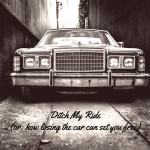 Ditch My Ride (or: how losing the car can set you free)
