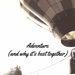 Adventure (and why it's best together)