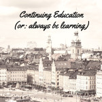 Continuing Education (or: always be learning)