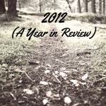 2012 (A Year in Review)