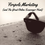 Firepole Marketing (and The Great Online Scavenger Hunt)