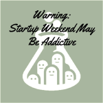 Warning: Startup Weekend May Be Addictive