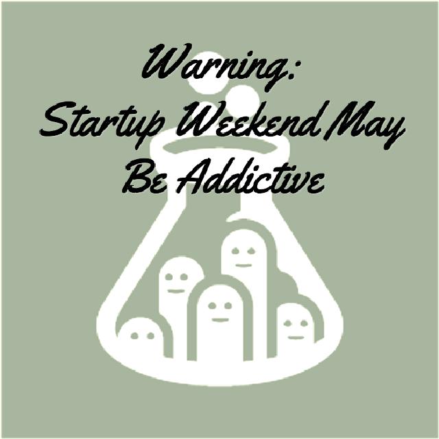 Warning: Startup Weekend May Be Addictive