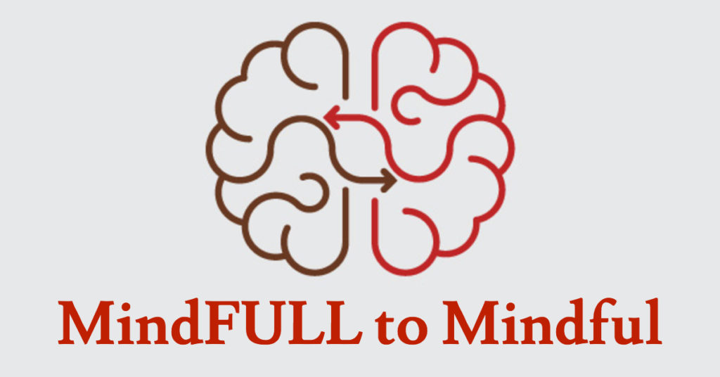 MindFULL to Mindful